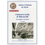 Cahier d'histoire n° 4 - L'industrie textile de Ribeauvillé de ses origines à nos jours (1ère partie) - 2009