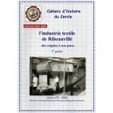 Cahier d'histoire n° 5 - L'industrie textile de Ribeauvillé de ses origines à nos jours (2ème partie) - 2009